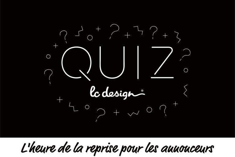 L'heure de la reprise pour les annonceurs – Le Quizz by Lc Design